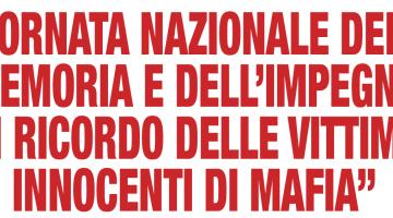 GIORNATA NAZIONALE DELLA MEMORIA E DELL'IMPEGNO IN RICORDO DELLE VITTIME INNOCENTI DI MAFIA