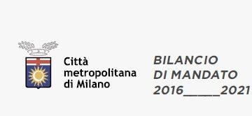 BILANCIO DI FINE MANDATO DELLA CITTA' METROPOLITANA DI MILANO